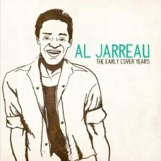 AL JARREAU-EARLY COVER YEARS (CD)