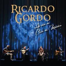 RICARDO GORDO-AO VIVO NA CASA DA MÚSICA (CD)