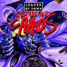 LEADER OF DOWN-CASCADE INTO CHAOS (CD)