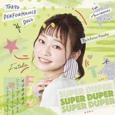 TOKYO PERFORMANCE DOLL-SUPER DUPER -LTD- (CD)