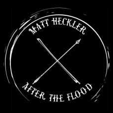MATT HECKLER-AFTER THE FLOOD-DOWNLOAD- (LP)