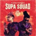 SUPA SQUAD-TUDO NOSSO (CD)