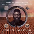 NDUDUZO MAKHATHINI-MODES OF COMMUNICATION: LETTERS FROM THE UNDERWORLDS (CD)