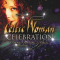 CELTIC WOMAN-CELEBRATION - 15 YEARS OF MUSIC & MAGIC (CD)