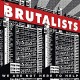 BRUTALISTS-WE ARE NOT HERE.. -LTD- (LP)