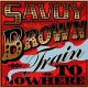 SAVOY BROWN-TRAIN TO NOWHERE (2CD)