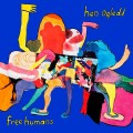 HEN OGLEDD-FREE HUMANS (CD)