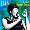 ELLA FITZGERALD-ELLA: THE LOST BERLIN TAPES (CD)