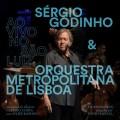 SÉRGIO GODINHO E ORQUESTRA METROPOLITANA DE LISBOA-AO VIVO NO SÃO LUIZ (CD)