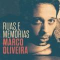 MARCO OLIVEIRA-RUAS E MEMÓRIAS (CD)