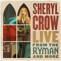 SHERYL CROW-LIVE FROM THE RYMAN AND MORE (2CD)