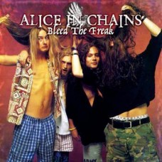 ALICE IN CHAINS-BLEED THE FREAK (CD)